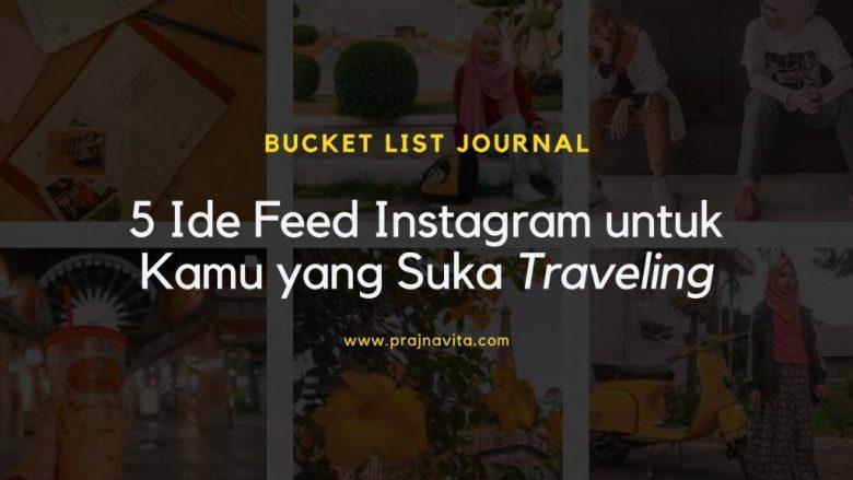 5 Ide Feed Instagram untuk Kamu yang Suka Traveling